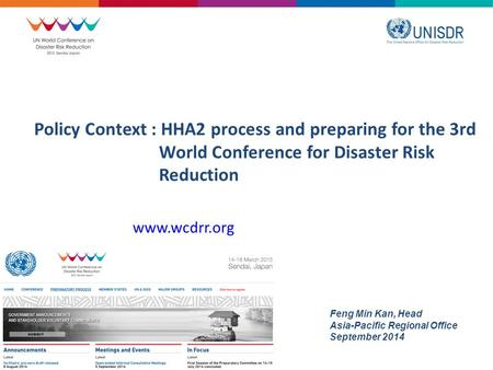 Policy Context : HHA2 process and preparing for the 3rd World Conference for Disaster Risk Reduction www.wcdrr.org Feng Min Kan, Head Asia-Pacific Regional.