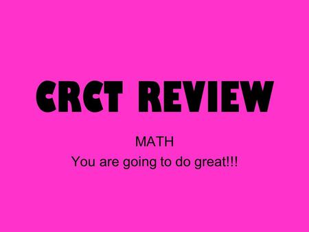 CRCT REVIEW MATH You are going to do great!!!. PLACE VALUE.