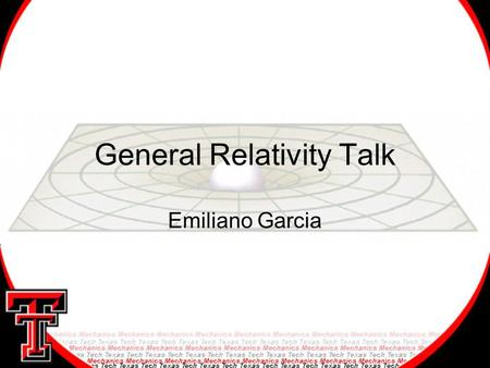 General Relativity Talk Emiliano Garcia. Outline Brief Introduction Basics of General Relativity Gravity Probe B.