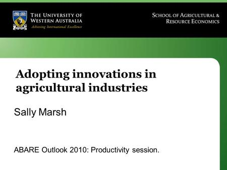 Www.davidpannell.net Adopting innovations in agricultural industries Sally Marsh ABARE Outlook 2010: Productivity session.
