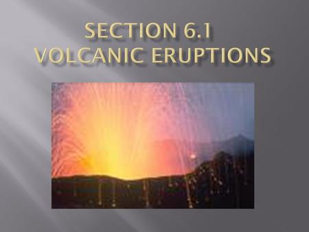  Volcanoes  Areas of Earth's surface through which magma & volcanic gas passes  Creative Forces  forming fertile farmland & large mountains  Destructive.