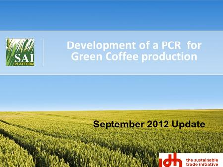 Development of a PCR for Green Coffee production September 2012 Update.