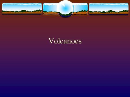 Volcanoes. Volcanoes and Plate tectonics  Volcano is a mountain formed when layers of lava and volcanic ash erupt and build up  Most are dormant 