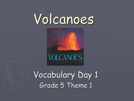 Volcanoes Vocabulary Day 1 Grade 5 Theme 1. 10/8/2015Free PowerPoint Template from www.brainybetty.com 2 cinders ► The cinders spouted out of the volcano.