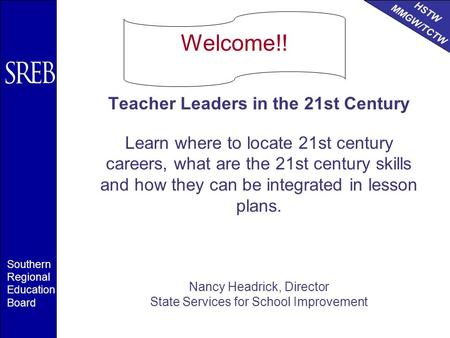 HSTW MMGW/TCTW Southern Regional Education Board Teacher Leaders in the 21st Century Learn where to locate 21st century careers, what are the 21st century.