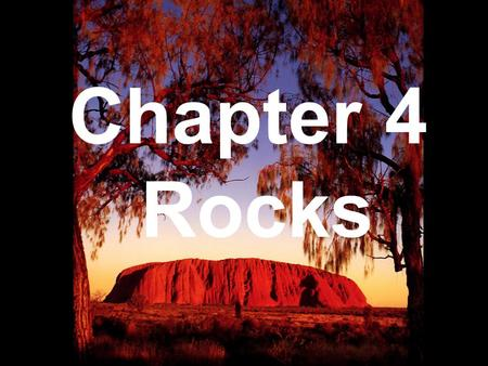 Chapter 4 Rocks.  Why should I care? You've just been abducted by aliens!!!