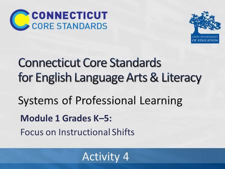 Systems of Professional Learning Module 1 Grades K–5: Focus on Instructional Shifts Activity 4.
