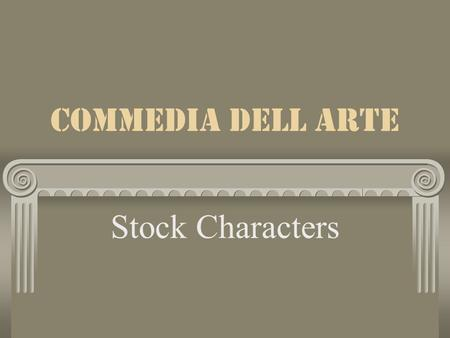 Commedia dell arte Stock Characters. The MASTERS.