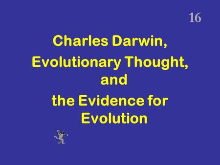 Evolutionary Thought, and the Evidence for Evolution