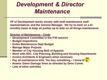 Development & Director Maintenance VP of Development works closely with both maintenance staff representatives and the General Manager. We try to meet.