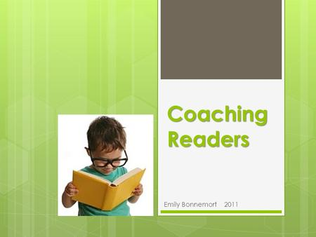 Coaching Readers Emily Bonnemort 2011. Coaching Readers Prompts for Guided Reading.