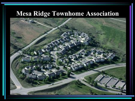 Mesa Ridge Townhome Association Annual Meeting March 17, 2011.