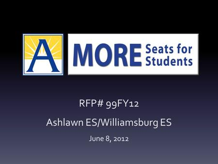 RFP# 99FY12 Ashlawn ES/Williamsburg ES June 8, 2012.