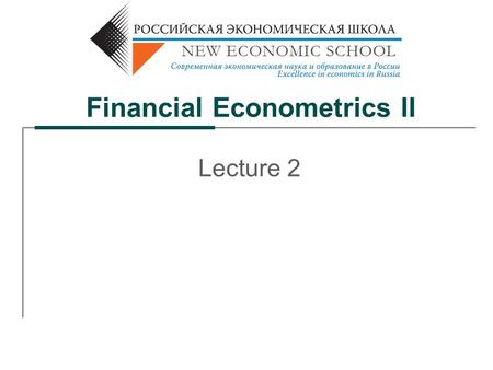 Financial Econometrics II Lecture 2. 2 Up to now: Tests for informational WFE assuming constant expected returns Autocorrelations Variance ratios Time.