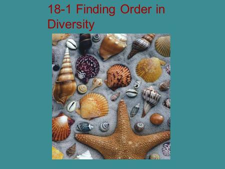 18-1 Finding Order in Diversity