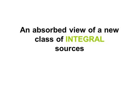 An absorbed view of a new class of INTEGRAL sources.