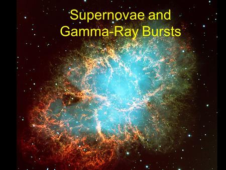 Supernovae and Gamma-Ray Bursts. Summary of Post-Main-Sequence Evolution of Stars M > 8 M sun M < 4 M sun Subsequent ignition of nuclear reactions involving.