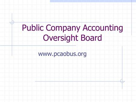 Public Company Accounting Oversight Board www.pcaobus.org.