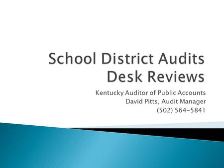 Kentucky Auditor of Public Accounts David Pitts, Audit Manager (502) 564-5841.