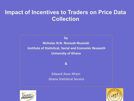 © 2008 Mobile Telephone Networks. All rights reserved. Impact of Incentives to Traders on Price Data Collection by Nicholas N.N. Nsowah-Nuamah Institute.
