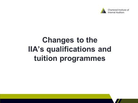 Changes to the IIA's qualifications and tuition programmes