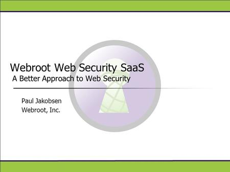 Webroot Web Security SaaS A Better Approach to Web Security