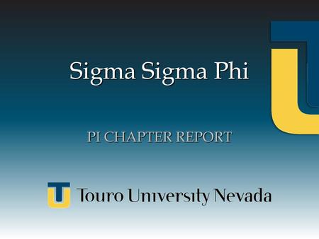 Sigma Sigma Phi PI CHAPTER REPORT. Introduction President: Mary Lee President: Mary Lee Vice President: Michael Doermann Vice President: Michael Doermann.