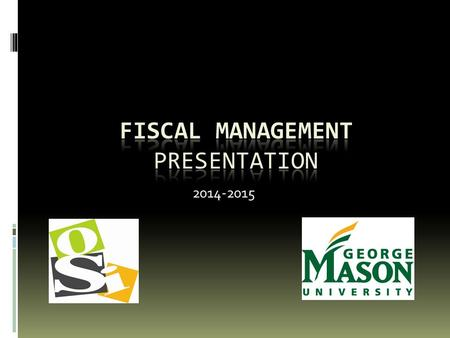 2014-2015. Welcome  This presentation contains information about depositing and spending money from a GMU student organization account.  Additional.