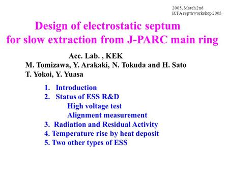 Design of electrostatic septum for slow extraction from J-PARC main ring 2005, March 2nd ICFA septa workshop 2005 Acc. Lab., KEK M. Tomizawa, Y. Arakaki,