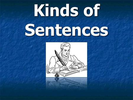 Kinds of Sentences.