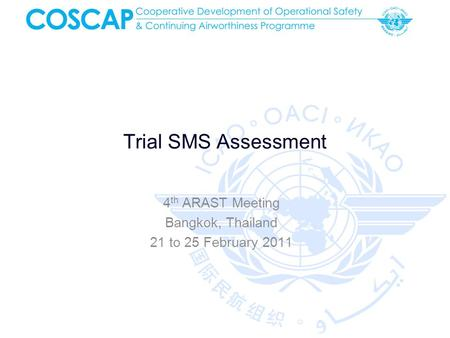 Trial SMS Assessment 4 th ARAST Meeting Bangkok, Thailand 21 to 25 February 2011.