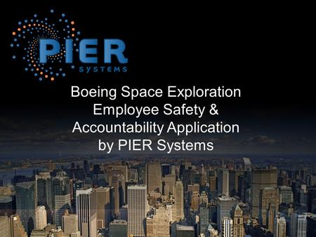 Boeing Space Exploration Employee Safety & Accountability Application by PIER Systems.