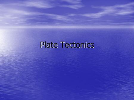Plate Tectonics. Objectives Describe and draw the internal workings of the earth Describe and draw the internal workings of the earth Explain the structure.