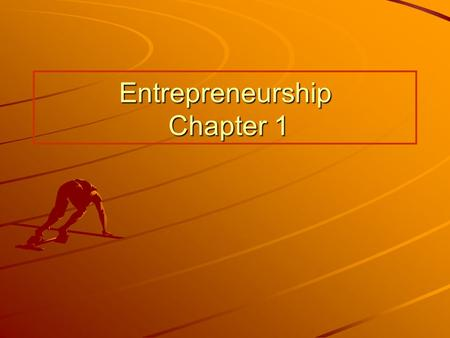 Entrepreneurship Chapter 1. Introduction to Entrepreneurship What is Entrepreneurship? –Entrepreneurship is the process of creating something new of value.