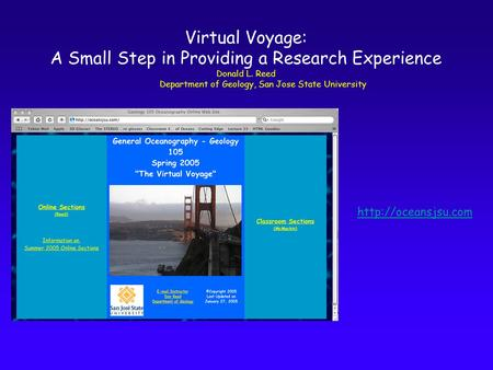 Virtual Voyage: A Small Step in Providing a Research Experience Donald L. Reed Department of Geology, San Jose State University