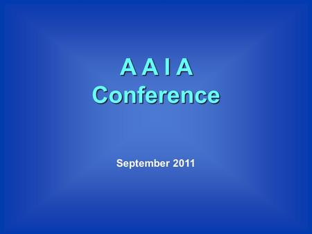 A A I A Conference September 2011. The role of teachers and schools in making learning effective Professor Charles Desforges OBE.