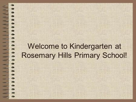 Welcome to Kindergarten at Rosemary Hills Primary School!
