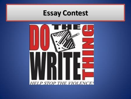 "Essay Contest. What is it? The ""Do the Write Thing"" essay challenge is an initiative of the National Campaign to Stop Violence, a coalition of institutions,"