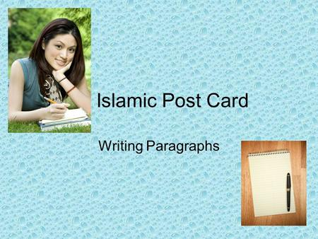 Islamic Post Card Writing Paragraphs. Please take out the following A pencil 3 sheets of 3-ring binder paper Neatly write your heading on one sheet of.