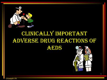 1 Clinically important adverse drug reactions of AEDs Gitanjali-39: