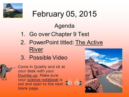 February 05, 2015 Agenda Go over Chapter 9 Test