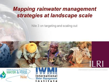 Mapping rainwater management strategies at landscape scale Nile 3 on targeting and scaling out.