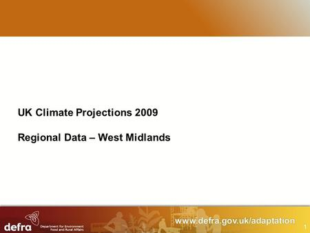 1 UK Climate Projections 2009 Regional Data – West Midlands.