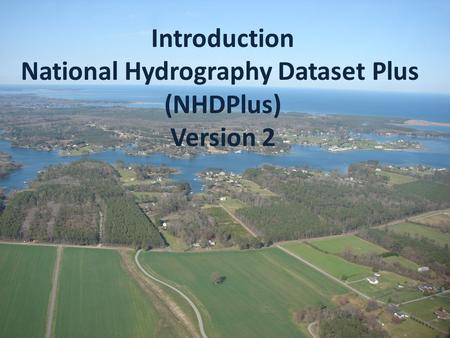 Introduction National Hydrography Dataset Plus (NHDPlus) Version 2.