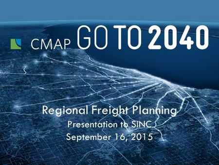 Regional Freight Planning Presentation to SINC September 16, 2015.