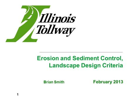 Brian Smith February 2013 Erosion and Sediment Control, Landscape Design Criteria 1.
