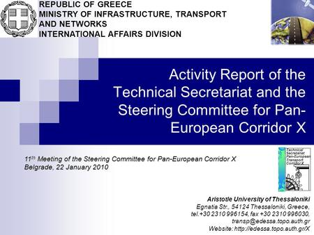 Activity Report of the Technical Secretariat and the Steering Committee for Pan- European Corridor X Technical Secretariat Pan-European Transport Corridor.