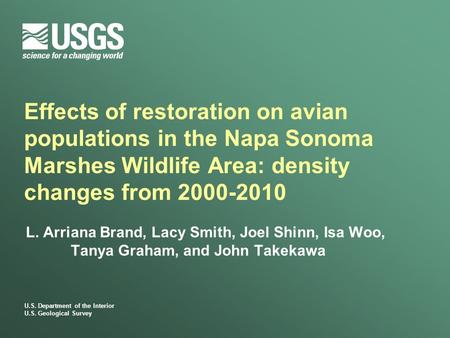 U.S. Department of the Interior U.S. Geological Survey Effects of restoration on avian populations in the Napa Sonoma Marshes Wildlife Area: density changes.