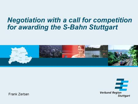 Negotiation with a call for competition for awarding the S-Bahn Stuttgart Frank Zerban.