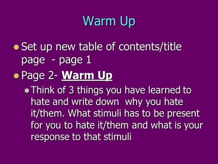 Warm Up Set up new table of contents/title page - page 1 Set up new table of contents/title page - page 1 Page 2- Warm Up Page 2- Warm Up Think of 3 things.